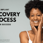 Woman smiling with hands on her face next to words Dental Implant Recover Process - Tips for Success